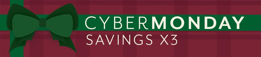 Cyber Monday Savings X3