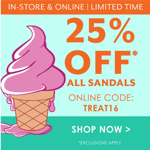 Coupon 25% Off All Sandals. In-store and Online. Valid Thru 8/10/2016-9/1/2016.  Online Code: TREAT16. Store Code: 74995.